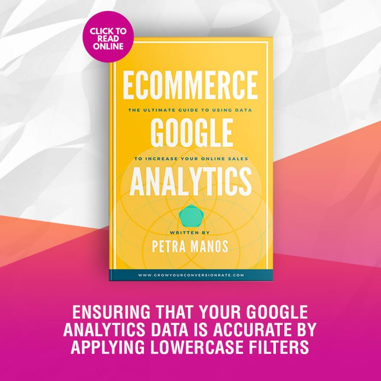 Ensuring that Your Google Analytics Data is Accurate by Applying Lowercase Filters