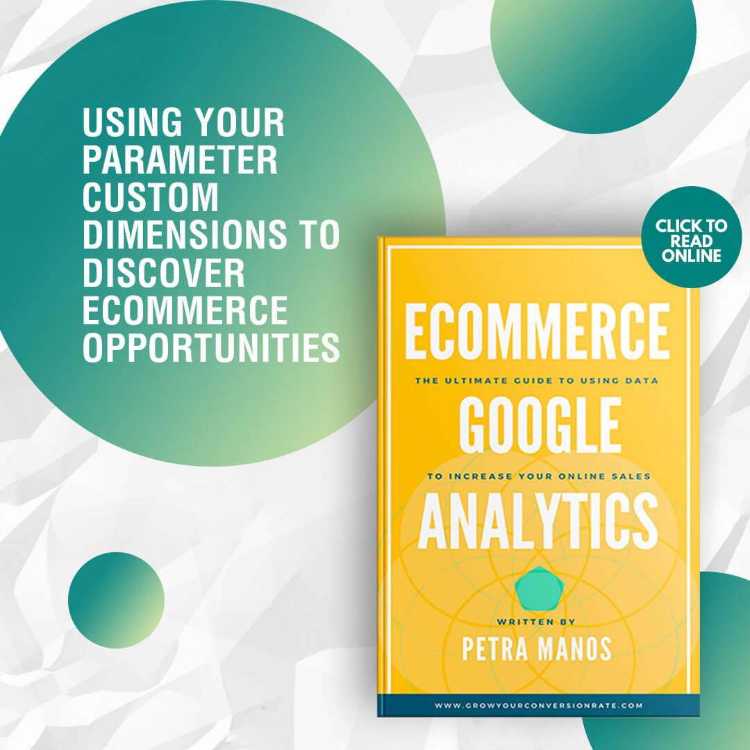 Using your Parameter Custom Dimensions to Discover Ecommerce Opportunities