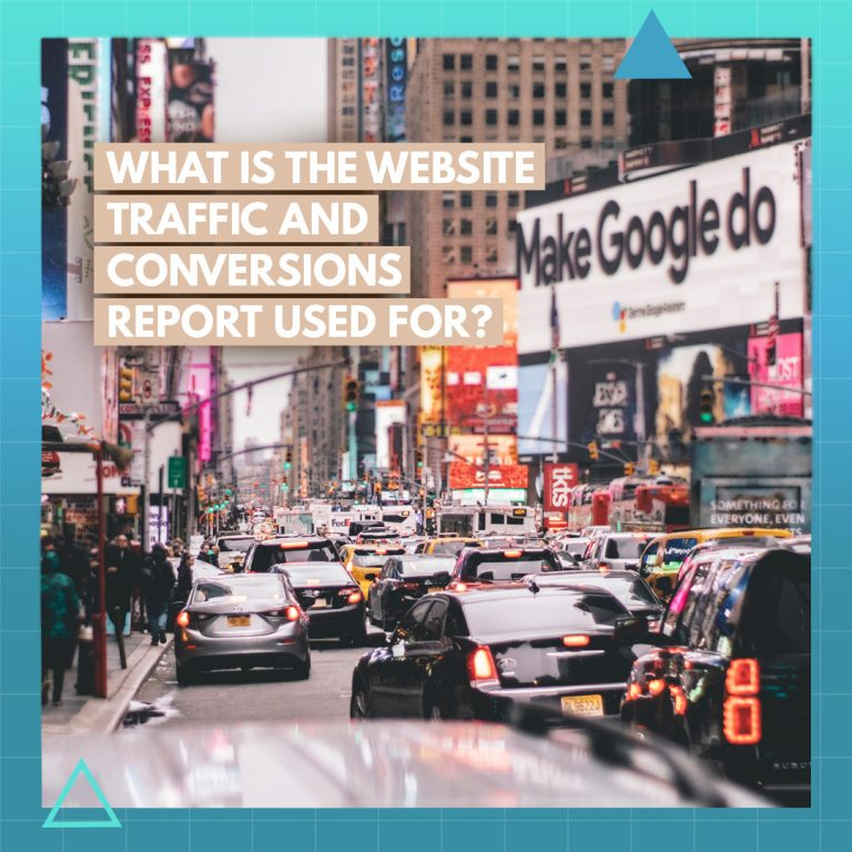 What is the Website Traffic and Conversions Report Used For?