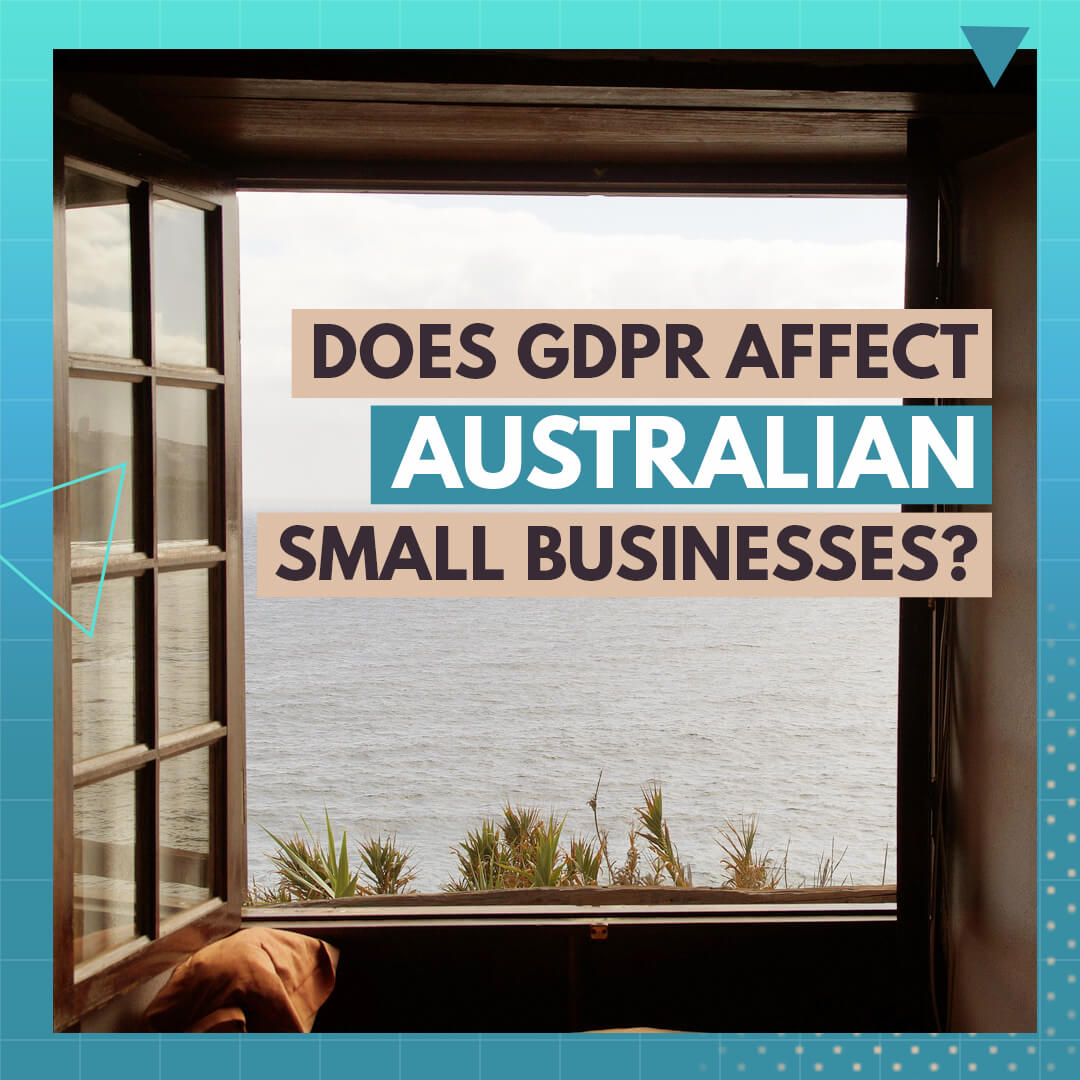 Does GDPR affect Australian small businesses?
