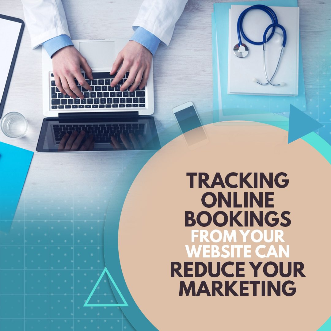 Tracking Online Bookings from your Website can Reduce your Marketing Bills