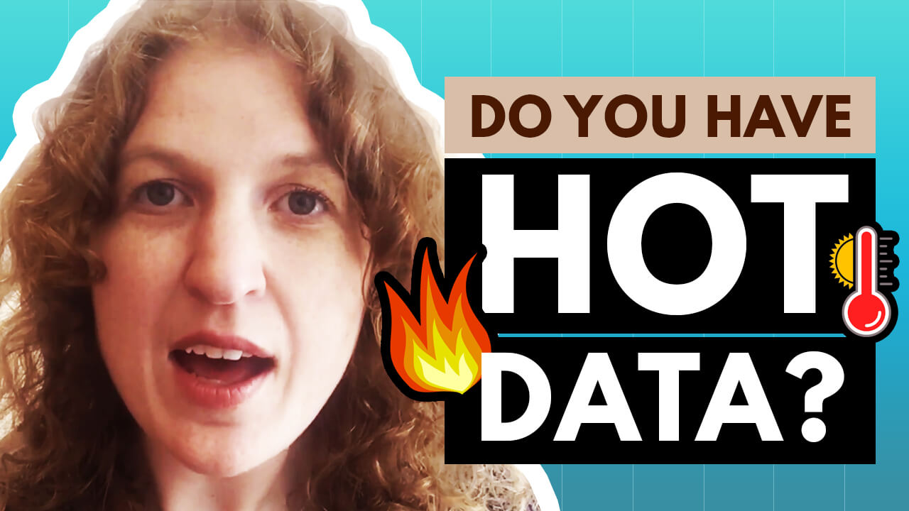 [Video] Do You Have Hot Data?