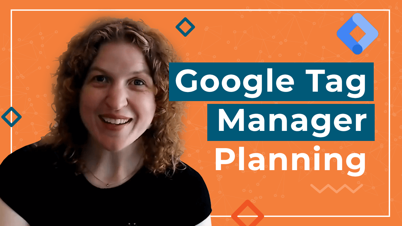 [Video] Google Tag Manager Planning