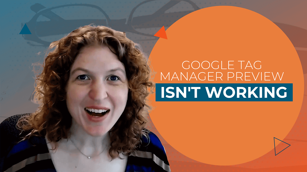 [Video] Google Tag Manager Preview Isn't Working