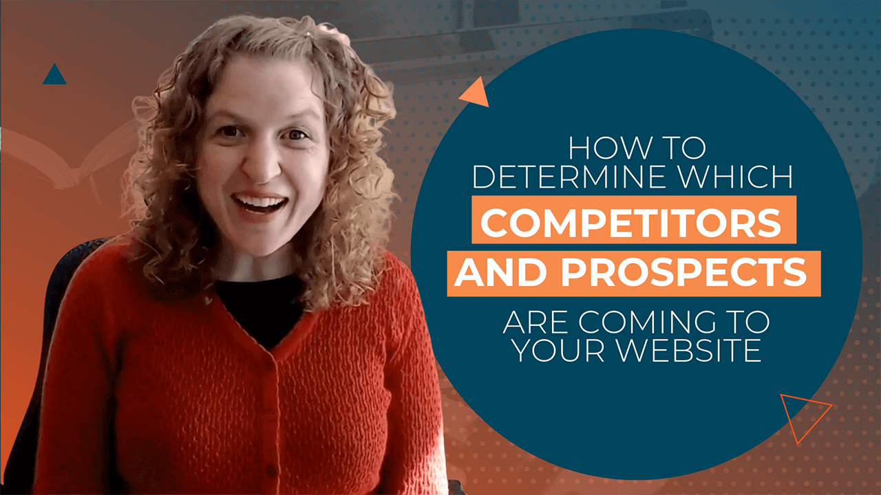 [Video] How to Determine Which Competitors and Prospects are Coming To Your Website