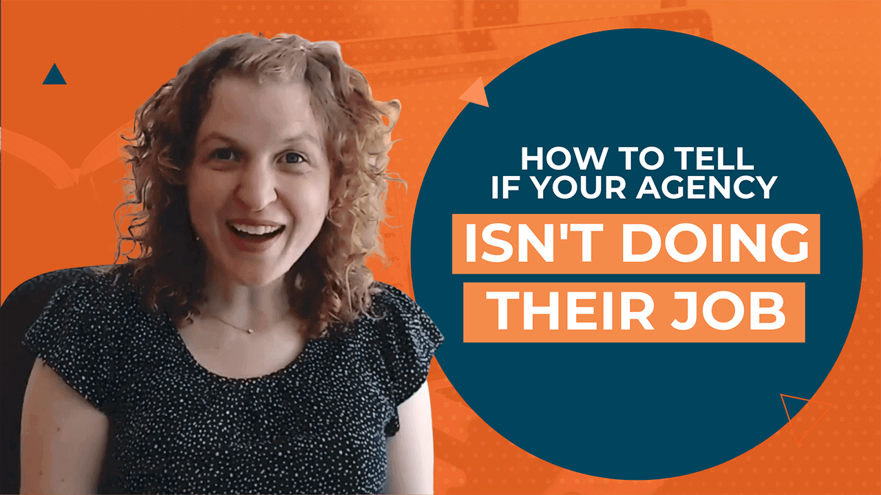 [Video] How to Tell If Your Agency Isn't Doing Their Job