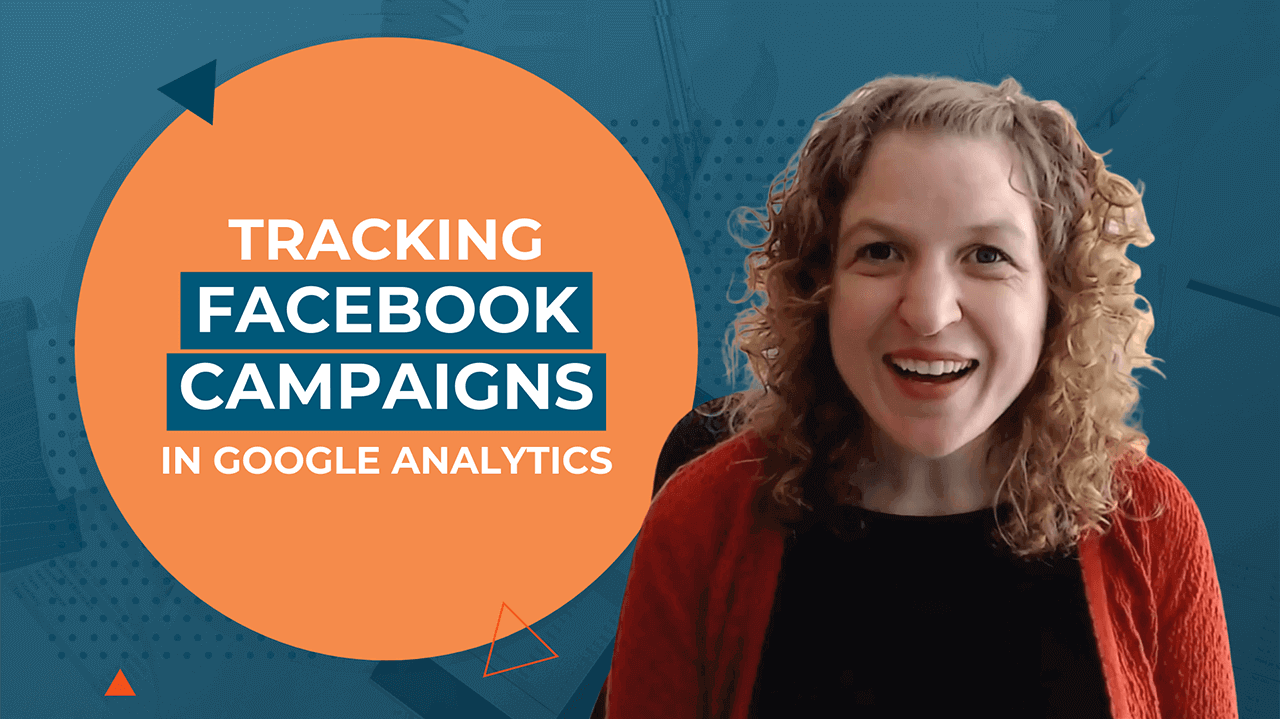 [Video] Tracking Facebook Campaigns in Google Analytics