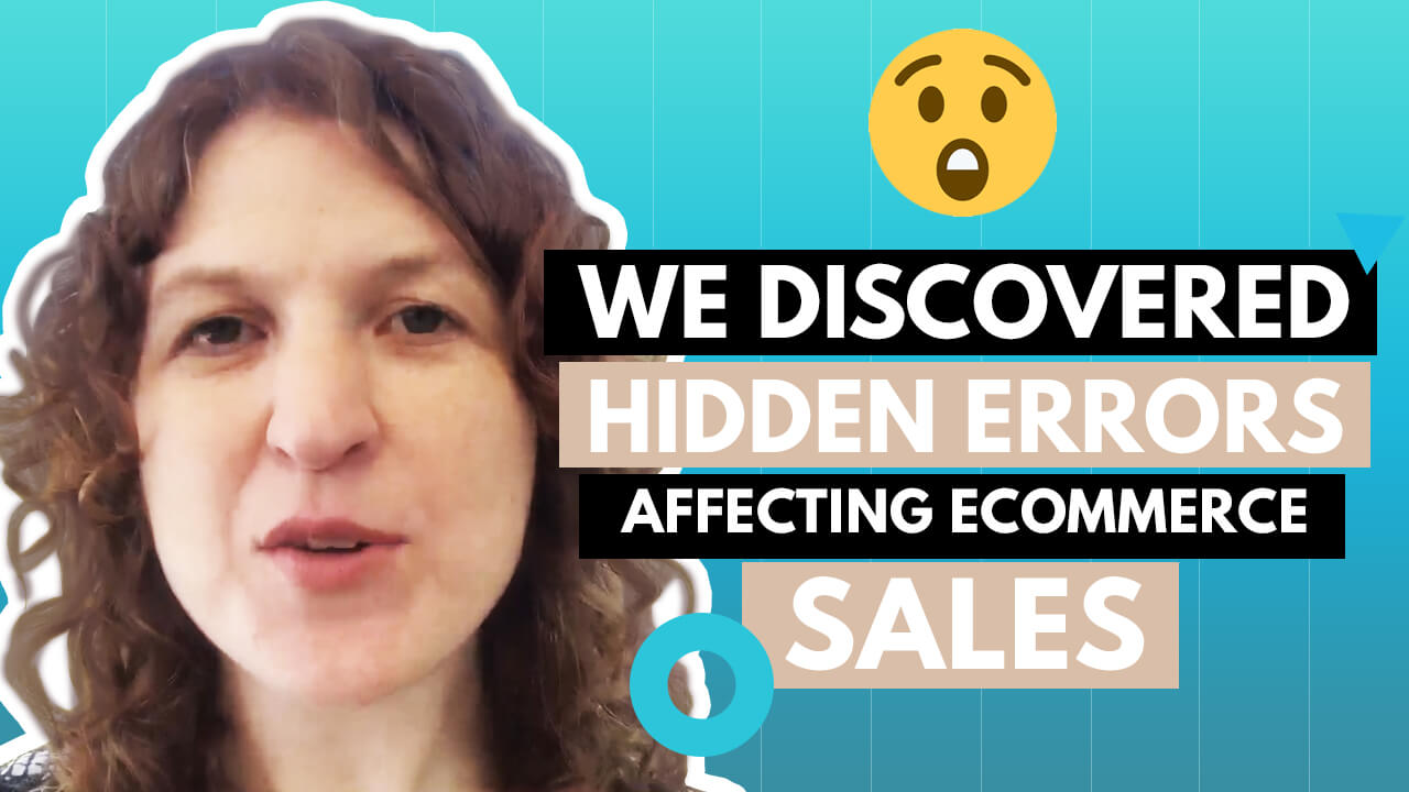 [Video] We Discovered Hidden Errors Affecting Ecommerce Sales