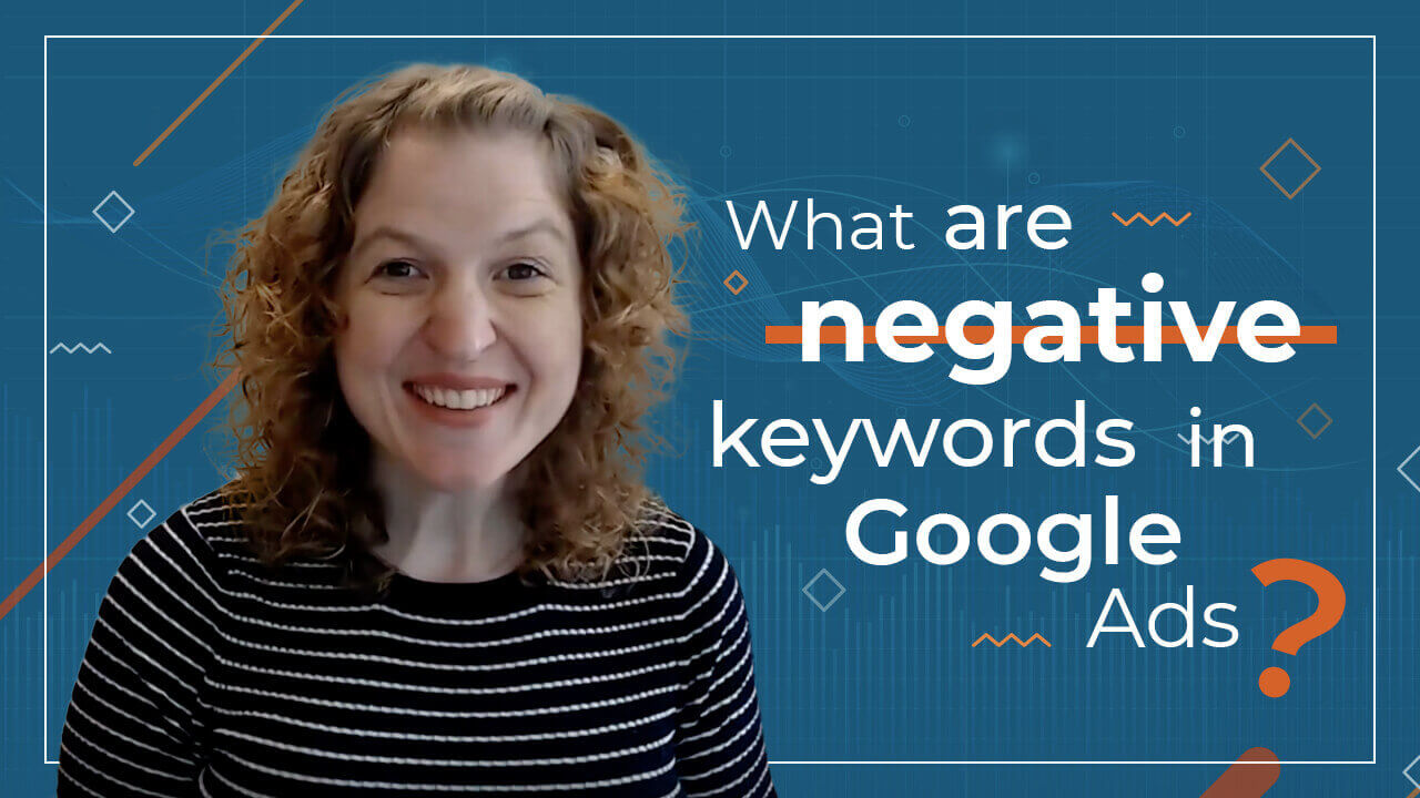 [Video] What are Negative Keywords in Google Ads?