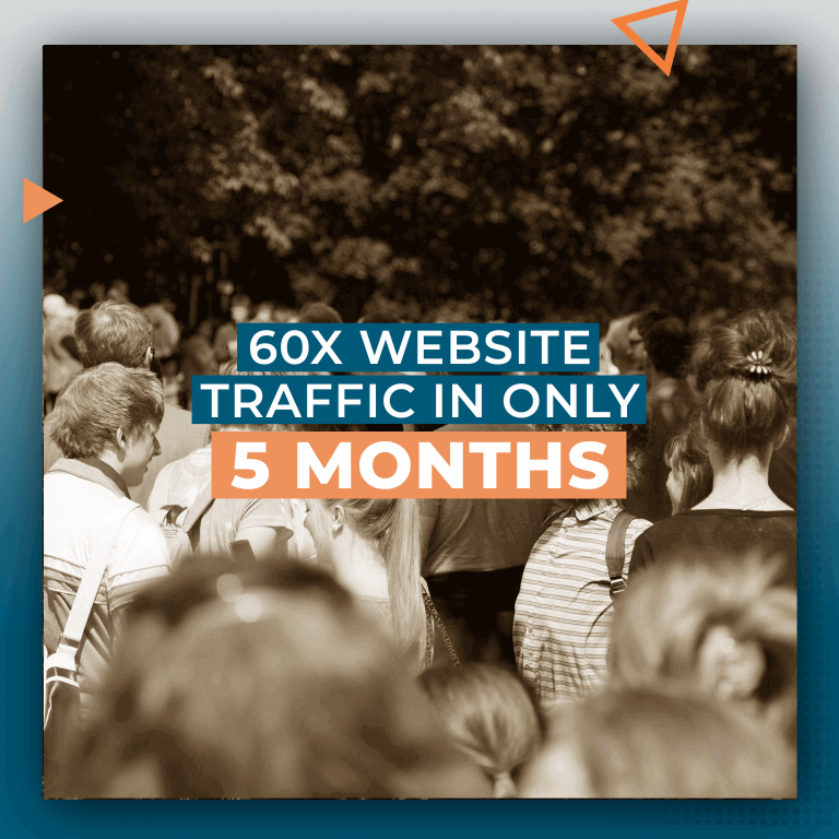 60X Website Traffic in Only 5 Months