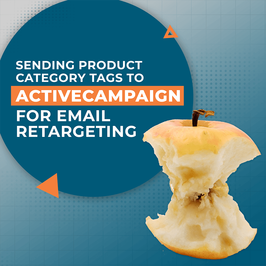Sending Product Category Tags to ActiveCampaign for Email Retargeting