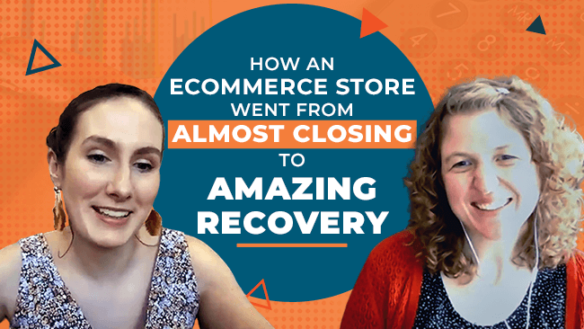 How an Ecommerce Store Went From Almost Closing to Amazing Recovery