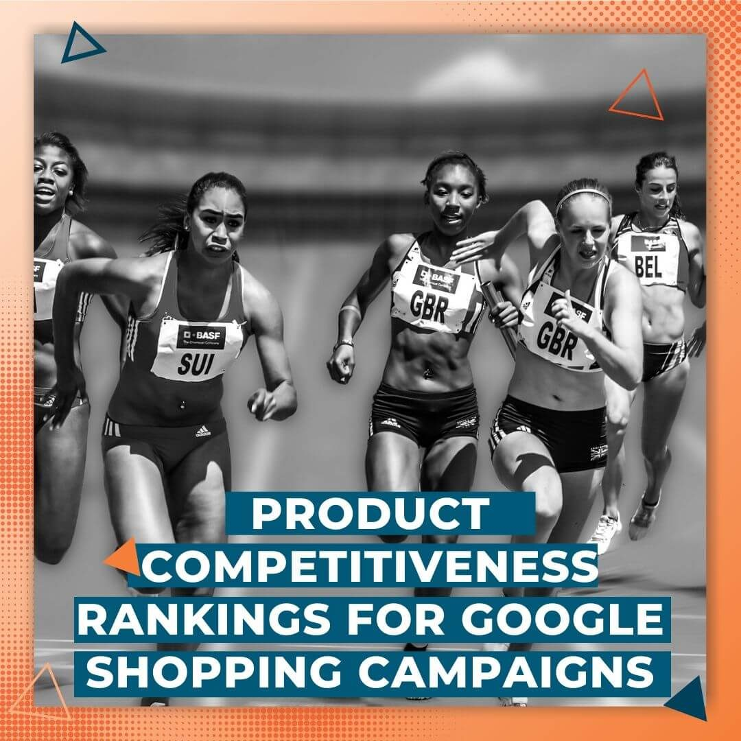 Product Competitiveness Rankings for Google Shopping Campaigns