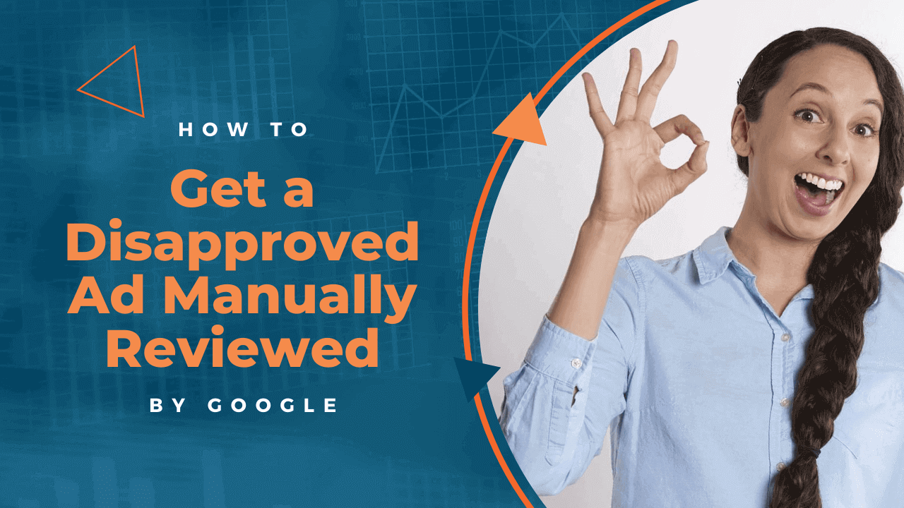 How to Get a Disapproved Ad Manually Reviewed by Google