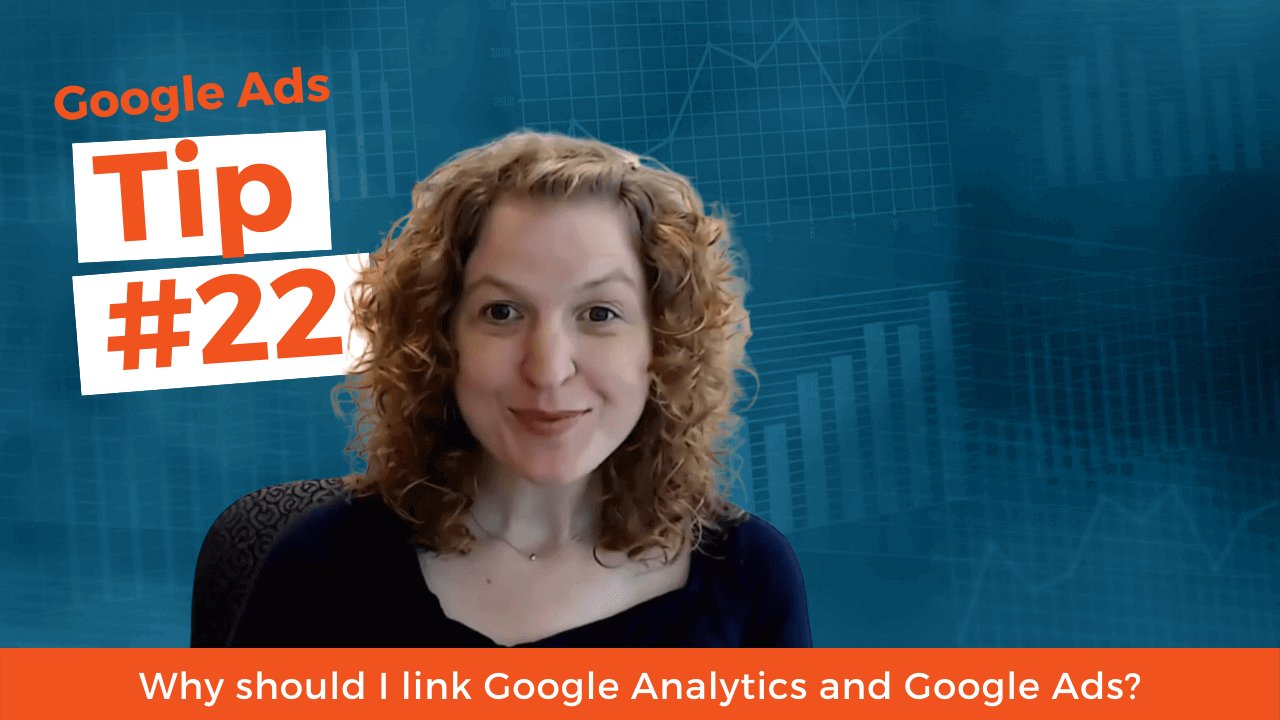 Why should I link Google Analytics and Google Ads?