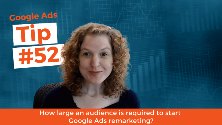 How large an audience is required to start Google Ads remarketing?