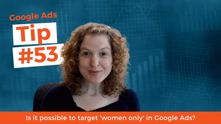 Is it possible to target 'women only' in Google Ads?