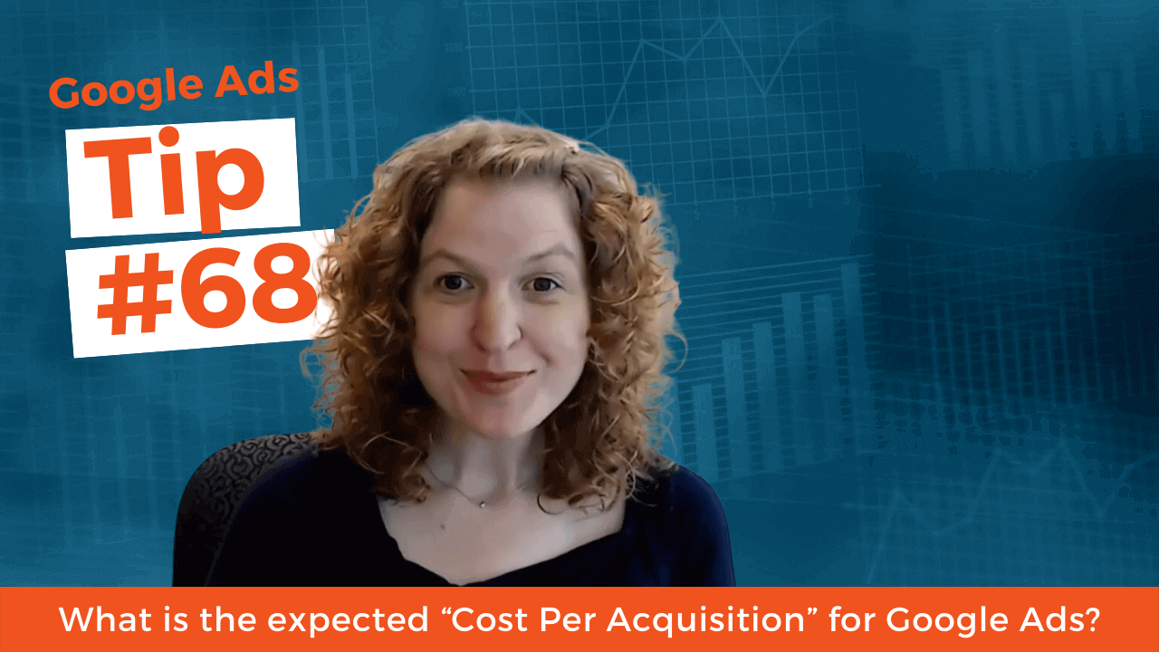 "What is the expected ""Cost Per Acquisition"" for Google Ads?"