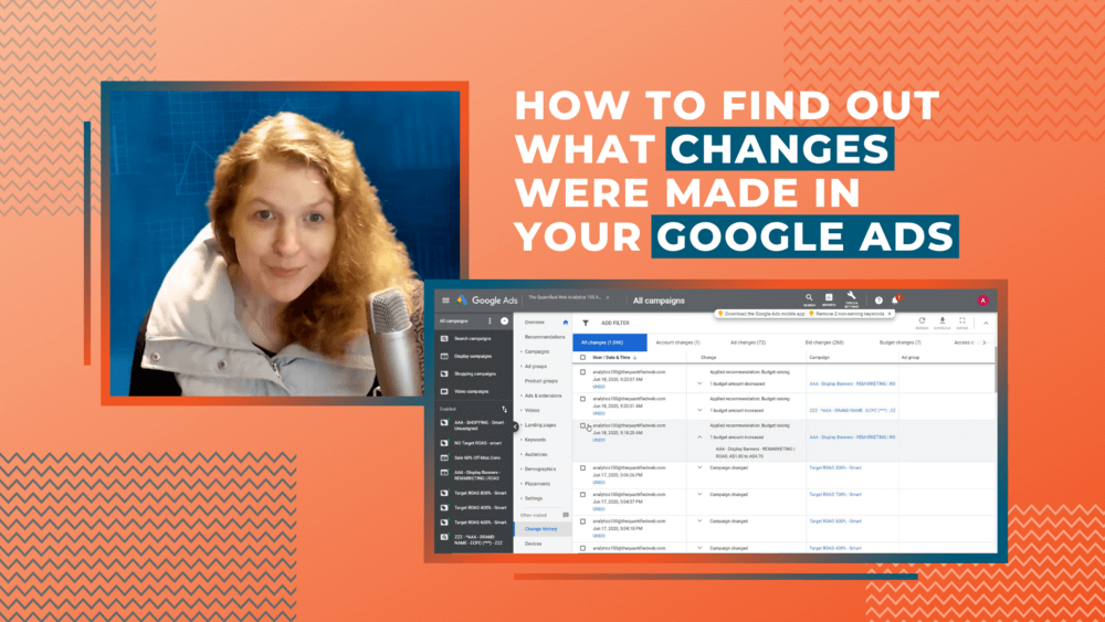 How To Find Out What Changes Were Made in Your Google Ads [video]