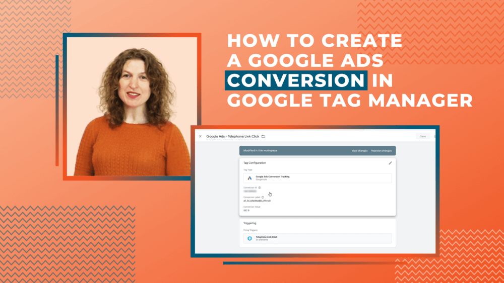 How To Create a Google Ads Conversion in Google Tag Manager [Video]