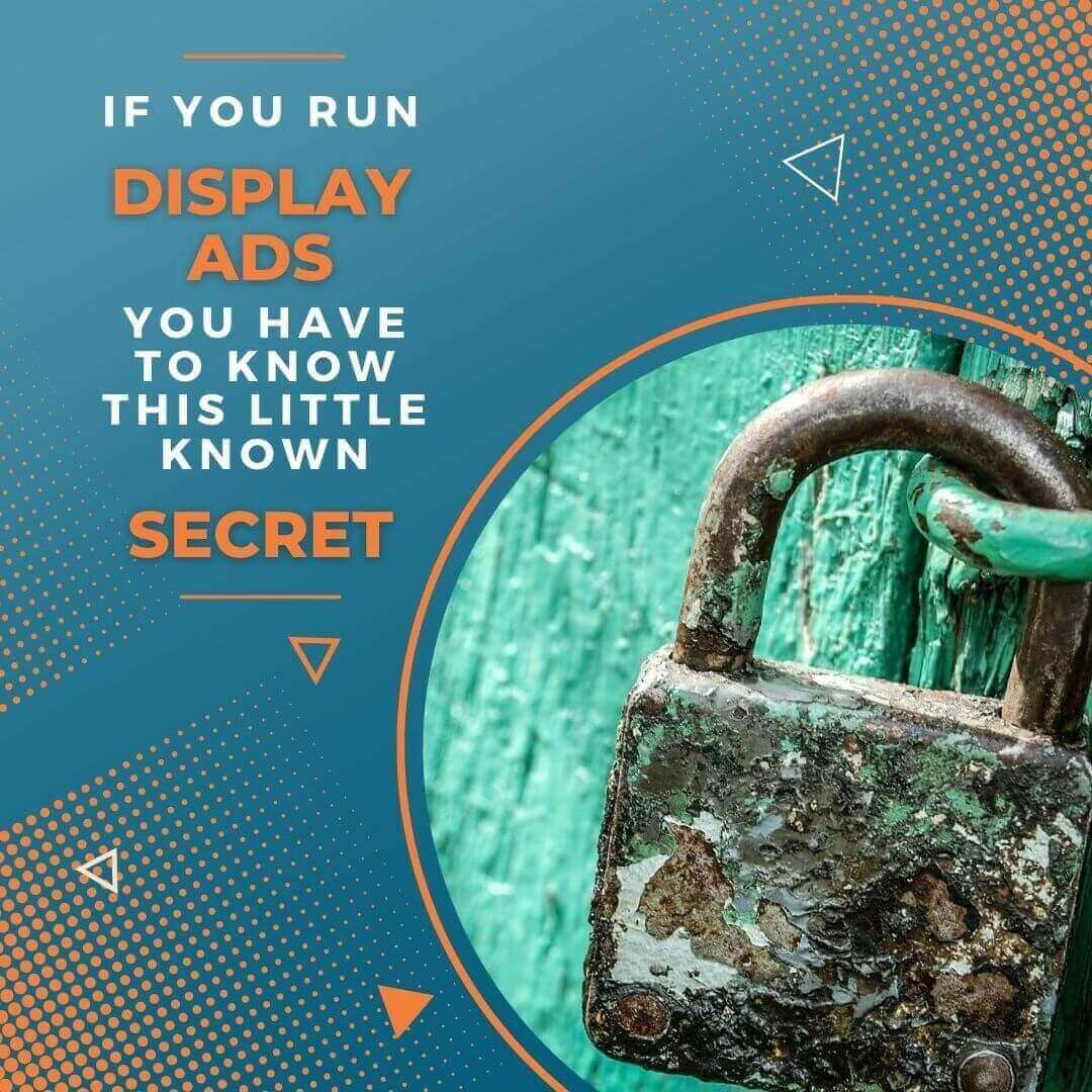 If You Run Display Ads You Need to Know This Little Known Secret