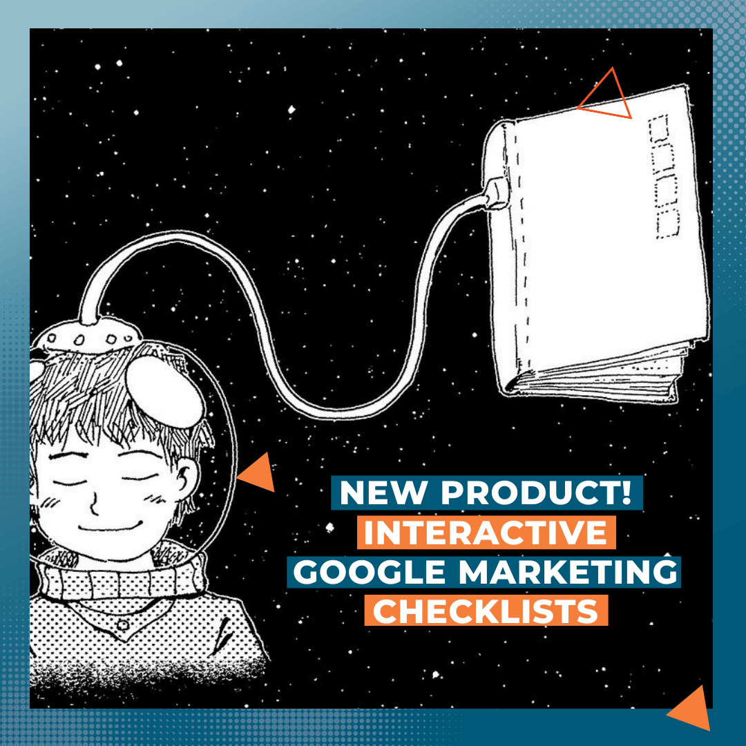 New Product! Interactive Google Marketing Checklists