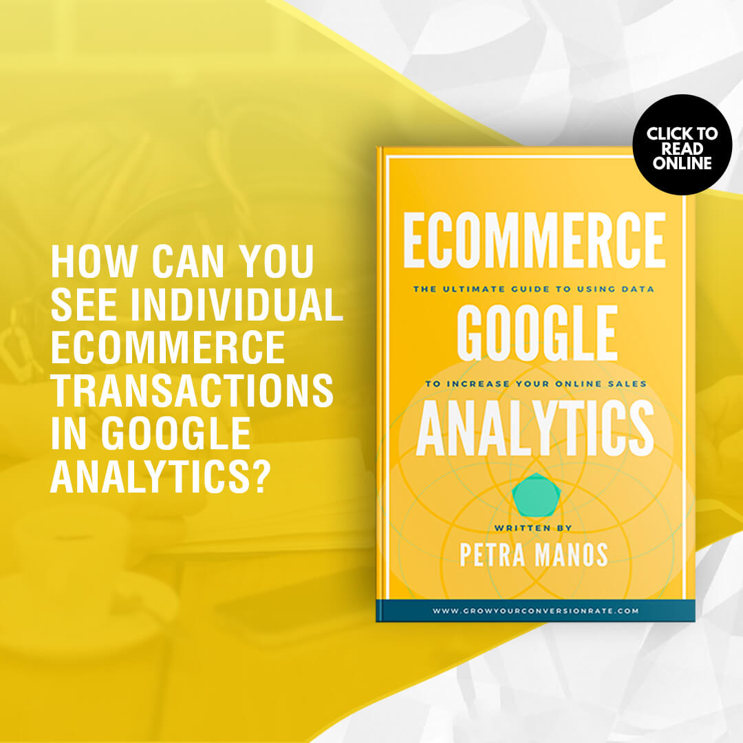 How to See Individual Ecommerce Transactions in Google Analytics
