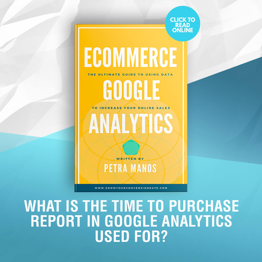 Time to Purchase Report in Google Analytics