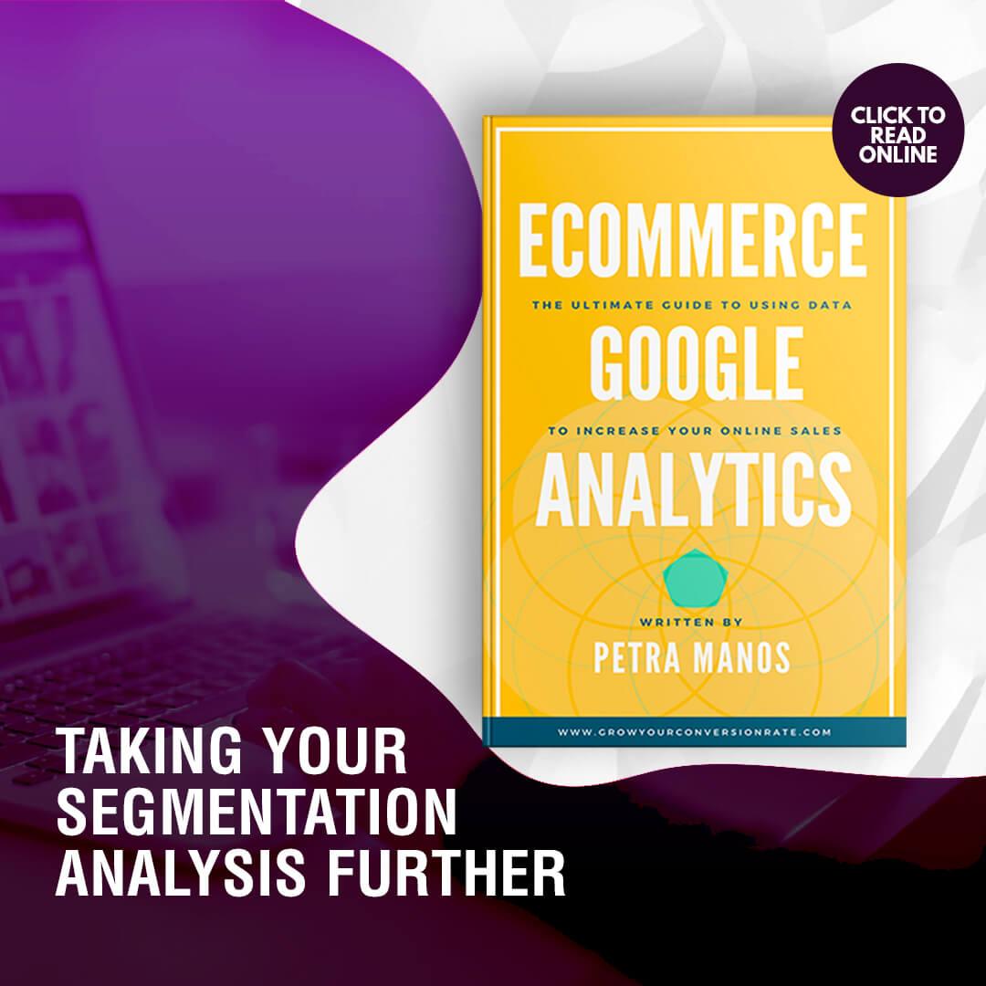 Google Analytics Ecommerce - Take Segmentation Analysis Further