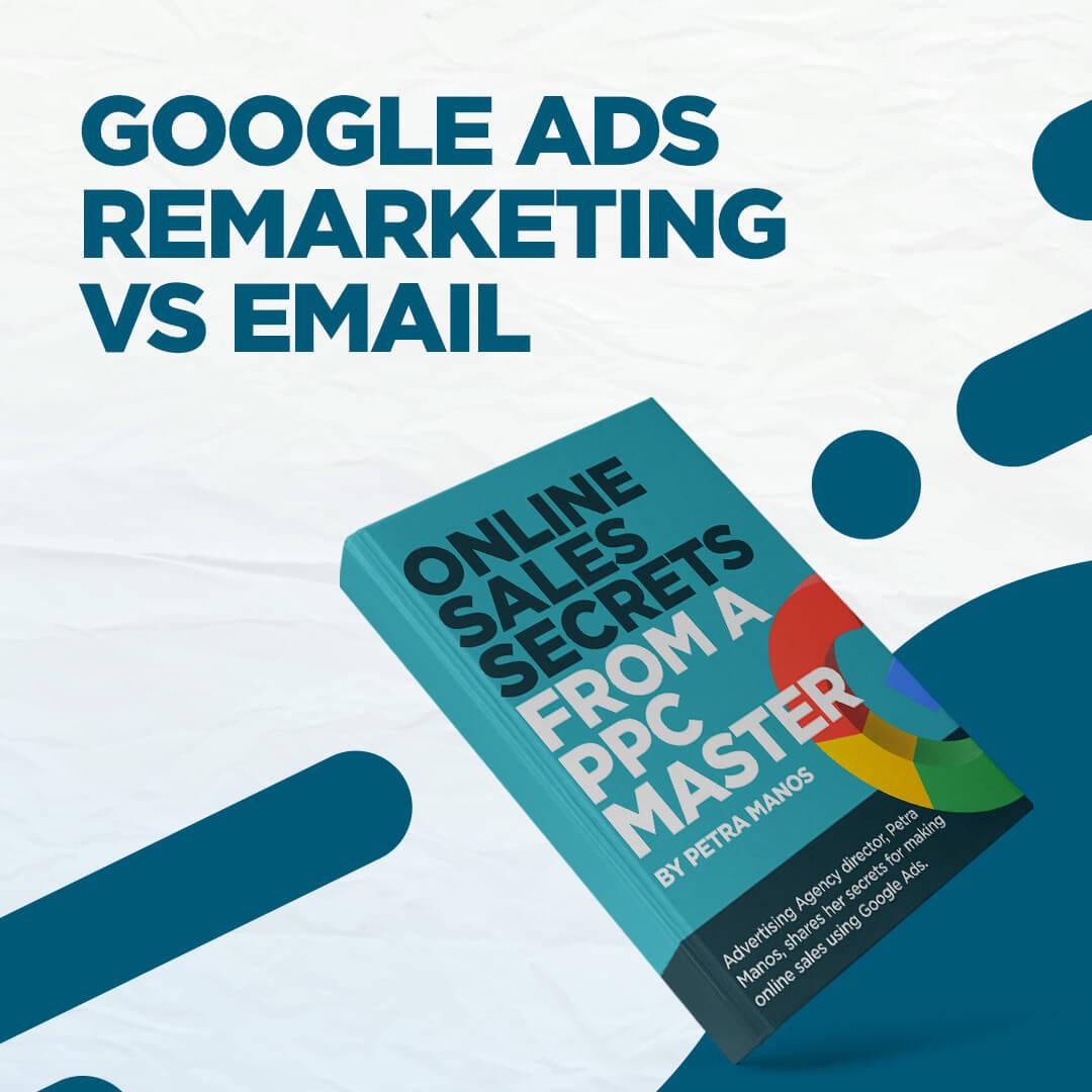 Google Ads Remarketing VS Email